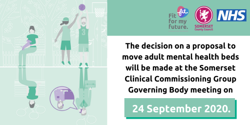 Text reads: The decision on a proposal to move adult mental health beds will be made at the somerset clincial commissioning group governing body meeting on 24th september.